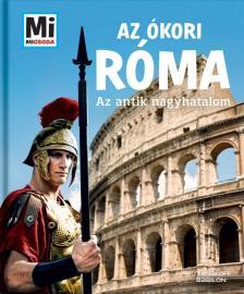 Anne Funck - Sabine Hojer - Az ókori Róma - Az antik nagyhatalom