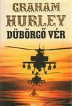 Hurley, Graham - Dübörgő vér [antikvár]