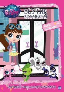 - Littlest Pet Shop - Blythe és barátai