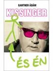 Ádám Gantner - Kissinger és én [eKönyv: epub,  mobi]
