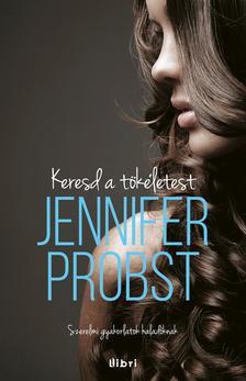 Jennifer Probst - Keresd a tökéletest!