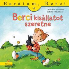 Christian Tielmann - Berci kisállatot szeretne - Barátom, Berci