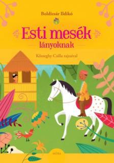 Boldizsár Ildikó - Esti mesék - lányoknak (2. kiadás)