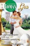 Sarah Morgan, Andie Brock, Kim Lawrence - Romana Gold 17. kötet - A jéghegy projekt, Szeretni veszélyes, Házasságból szerelem [eKönyv: epub, mobi]<!--span style='font-size:10px;'>(G)</span-->