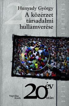 Hunyady György - A társadalmi közérzet hullámverése