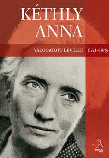 Strassenreiter Erzsébet - Kéthly Anna válogatott levelei (1921-1976)