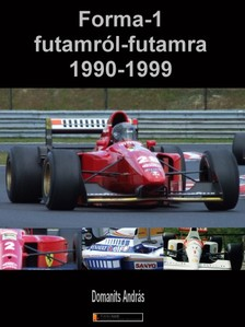 Domanits András - Forma-1 futamról-futamra 1990-1999 [eKönyv: pdf, epub, mobi]