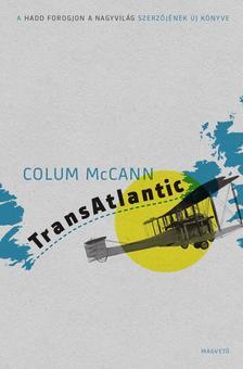 Colum McCann - TransAtlantic ###