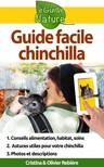 Olivier Rebiere Cristina Rebiere, - Guide facile: chinchilla - Petit guide digital pour prendre soin de votre animal de compagnie [eKönyv: epub, mobi]