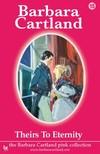Barbara Cartland - Theirs To Eternity [eKönyv: epub, mobi]