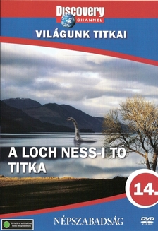 Bataille, Geroges - LOCH NESS-I TÓ TITKA - VILÁGUNK TITKAI - DVD - DISCOVERY