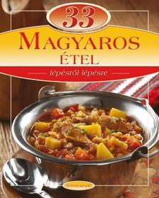 - 33 magyaros étel - lépésről lépésre