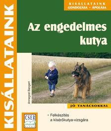 Annegret Bangert - Az engedelmes kutya. Felkészítés a kísérőkutya-vizsgára ###