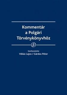 dr. Gárdos Péter (szerk.) dr. Vékás Lajos - - Kommentár a Polgári Törvénykönyvhöz - Kommentár a Polgári Törvénykönyvről szóló 2013. évi V. törvényhez [eKönyv: epub, mobi]