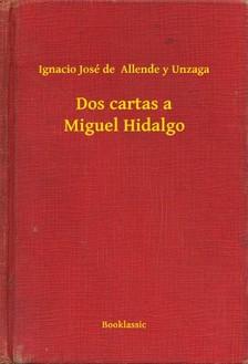 de  Allende y Unzaga Ignacio José - Dos cartas a Miguel Hidalgo [eKönyv: epub, mobi]