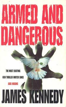 KENNEDY, JAMES - Armed and Dangerous [antikvár]