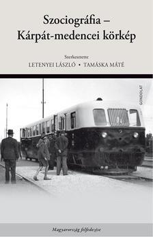 Letenyei László - Tamáska Máté (szerk.) - Szociográfia - Kárpát-medencei körkép - ÜKH 2018