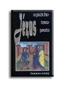 WOLF,  HANNA - Jézus a pszichoterapeuta