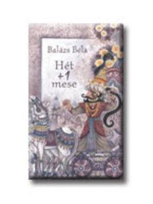 Balázs Béla - HÉT+1 MESE