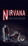Frenier Kurt - Nirvana: Bikes,  Guns and Love [eKönyv: epub,  mobi]