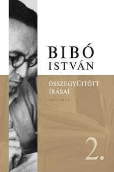 .- - Bibó István Összegyűjtött Írásai 2. - ÜKH 2018