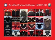 Takács Ákos - Groll Róbert - Az Alfa Romeo története 1910-2010