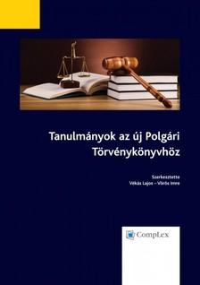Dr. Vékás Lajos, Dr. Vörös Imre szerk. - Tanulmányok az új Polgári Törvénykönyvhöz [eKönyv: epub, mobi]