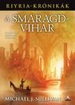 Michael J. Sullivan - A Smaragdvihar [eKönyv: epub, mobi]<!--span style='font-size:10px;'>(G)</span-->