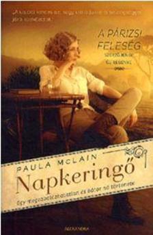 Paula McLain - NapkeringőEgy megzabolázhatatlan és bátor nő története
