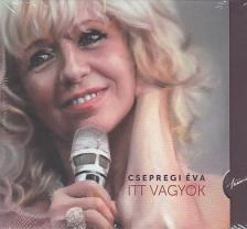 - ITT VAGYOK CD - CSEPREGI ÉVA