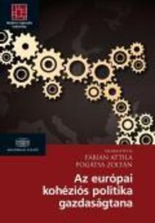 Fábián Attila, Pogátsa Zoltán - Az európai kohéziós politika gazdaságtana