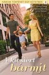 Emma Darcy, Shannon Waverly, Lynne Graham - A kicsiért bármit - 3 történet 1 kötetben - Nem homokvár,  Nincs gyerekszobám,  Kötélhúzás [eKönyv: epub,  mobi]