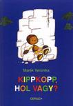 MARÉK VERONIKA - KIPPKOPP, HOL VAGY?<!--span style='font-size:10px;'>(G)</span-->