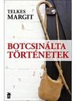 Telkes Margit - Botcsinálta történetek [eKönyv: epub,  mobi]