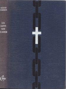 CESBRON, GILBERT - Les saints vont en enfer [antikvár]