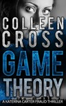 Cross Colleen - Game Theory - A Katerina Carter Fraud Legal [eKönyv: epub, mobi]