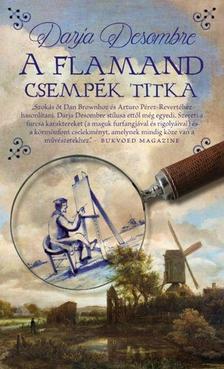 DARJA DESOMBRE - A FLAMAND CSEMPÉK TITKA