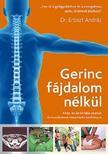 DR.ERBSZT ANDR - Gerinc fájdalom nélkül - A hát-és derékfájás okainak és kezelésének közérthető kézikönyve