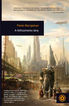 Paolo Bacigalupi - A felhúzhatós lány [eKönyv: epub, mobi]