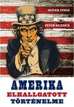Oliver Stone - Peter Kuznik - Amerika elhallgatott történelme
