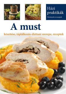 A must készítése, táplálkozás-élettani szerepe, receptek ###