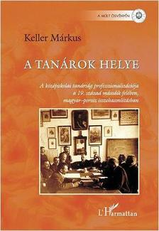 Keller Márkus - A tanárok helye