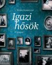 Nyáry Krisztián - Igazi hősök - 33 magyar - DEDIKÁLT