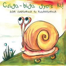 Népdal - Csiga-biga gyere ki! - Dalok óvodásoknak és kisiskolásoknak CD