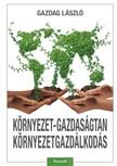 Gazdag László - Környezet-gazdaságtan,  környezetgazdálkodás [eKönyv: epub,  mobi]