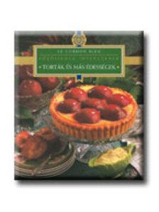 Dús Ágnes (szerk.) - Torták és más édességek - Főzőiskola ínyenceknek - Le Cordon