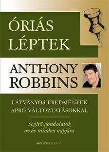 Anthony Robbins - Óriási léptek - Látványos eredmények apró változtatásokkal - segítő gondolatok az év minden napjára