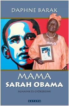 BARAK, DAPHNE - Mama Sarah Obama