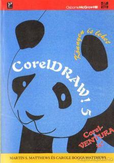 Matthews, Martin, Matthews, Carole Boggs - Coreldraw! 5 [antikvár]