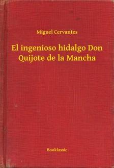 Cervantes - El ingenioso hidalgo Don Quijote de la Mancha [eKönyv: epub, mobi]